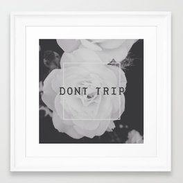 DONT TRIP Framed Art Print