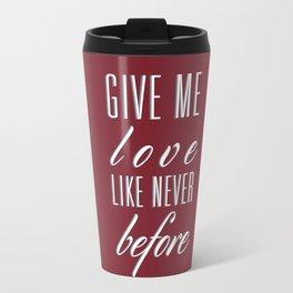 Give Me Love Travel Mug