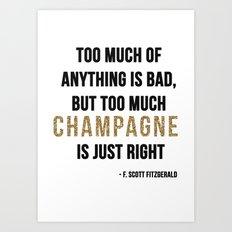 Too much champagne Art Print