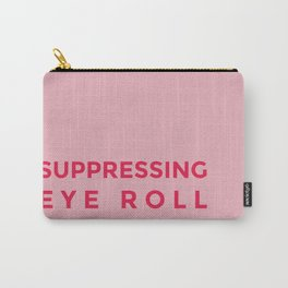 Suppressing eye roll Carry-All Pouch