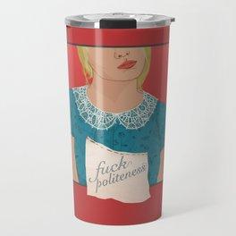 Fuck Politeness Travel Mug