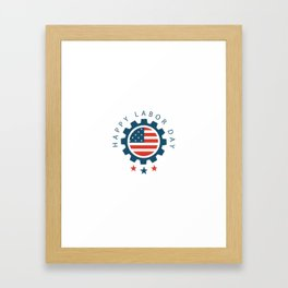Happy Labor Day Framed Art Print