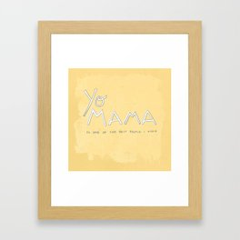 Yo Mama Is Tha Best / Yellow Framed Art Print