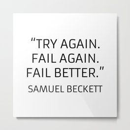 Existentialism Quotes - Try Again - Samuel Beckett Metal Print