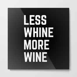 More Wine Funny Quote Metal Print