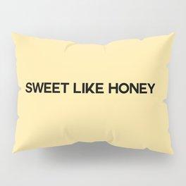 sweet like honey Pillow Sham