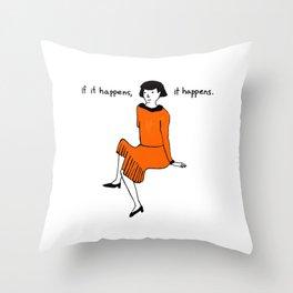if it happens, it happens Throw Pillow