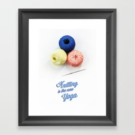 Knitting is the new Yoga Framed Art Print