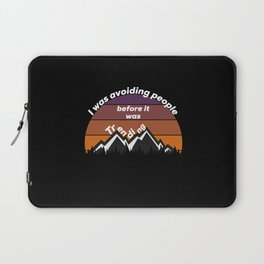 I was avoiding people before it was trending hike Laptop Sleeve