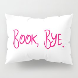 Book Bye School Librarian Funny Quote Pillow Sham
