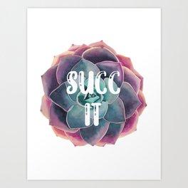 Succ It Art Print