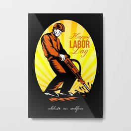 Celebrating Our Workforce Happy Labor Day Poster Metal Print
