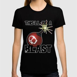 This'll Be A Blast T-shirt
