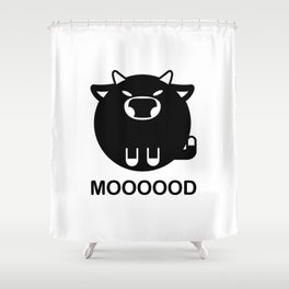Moooood - Funny bull quote Shower Curtain