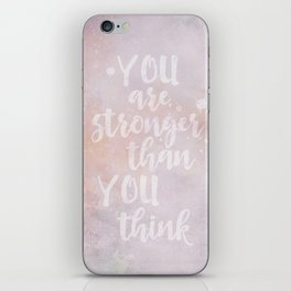 You Are Stronger Than You Think motivational quote iPhone Skin
