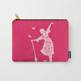 A Dream is a Wish Your Heart Makes - Cinderella Carry-All Pouch