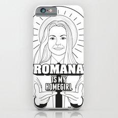 Romana Is My Homegirl iPhone 6s Slim Case