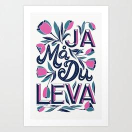 Ja Må Du Leva Art Print