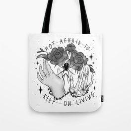 Not Afraid Tote Bag