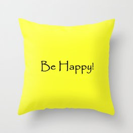 Be Happy - Black and Yellow Design Throw Pillow