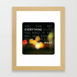 Want Everything? Framed Art Print