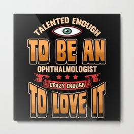 Ophthalmologist Optician Doctor Metal Print