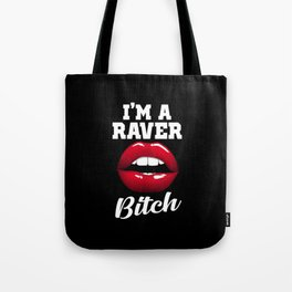 raver bitch dance music design Tote Bag