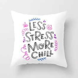 Less Stress More Chill. Hand drawn brush lettering. Inspirational quote. Motivational print. Throw Pillow
