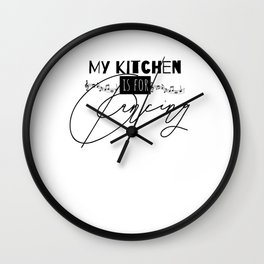 My Kitchen Is For Dancing Funny Fashion Wall Clock