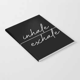 inhale exhale Notebook