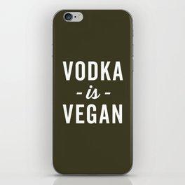 Vodka Is Vegan Funny Quote iPhone Skin