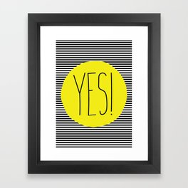Yes! Framed Art Print