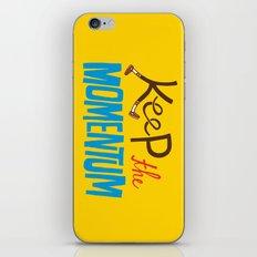Keep the Momentum! iPhone & iPod Skin