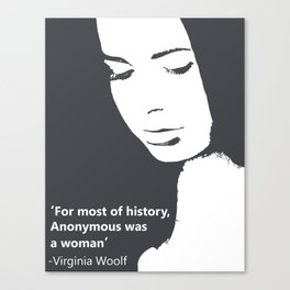 For most of history, anonymous was a woman Virginia Woolf feminist quote Canvas Print