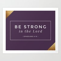 Be Strong In The Lord Scripture Art Art Print