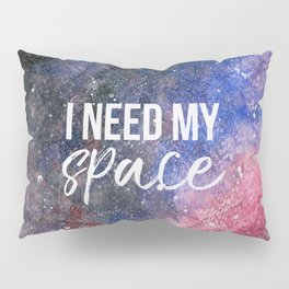 I Need My Space Watercolour Pillow Sham