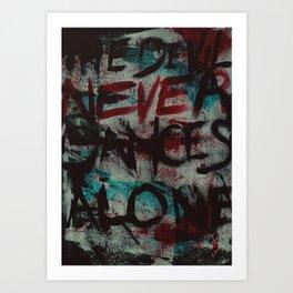 The Devil Never Dances Alone Art Print