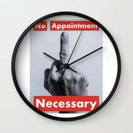No Appointment Necessary Wall Clock