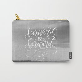 Forward Is Forward Carry-All Pouch