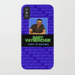 Ask Gary Vee Show - Gary is waiting iPhone Case