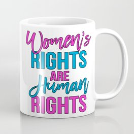 Women's rights are human rights Pink Blue Coffee Mug