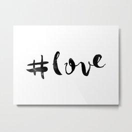 #love Metal Print
