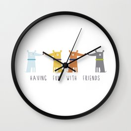 Having fun with Friends Wall Clock