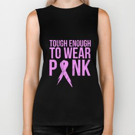 Cancer Awareness Shirt - Tough Enough to Wear Pink Tshirt Biker Tank