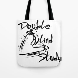 Double Blind Study Tote Bag