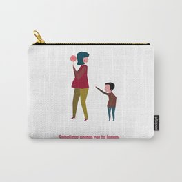 Sometimes women can be hungry... Carry-All Pouch