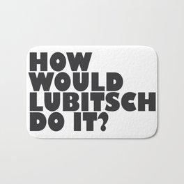 How Would Lubitsch Do It? (Version 4) Bath Mat