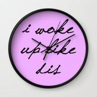 i woke up like this Wall Clocks featuring I Woke Up Like Dis by Marianna