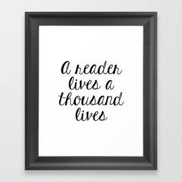 A Reader Lives a Thousand Lives Framed Art Print
