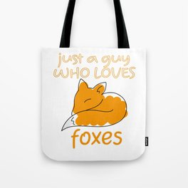 Just A Girl Who Loves Foxes gift Fox sweet Tote Bag